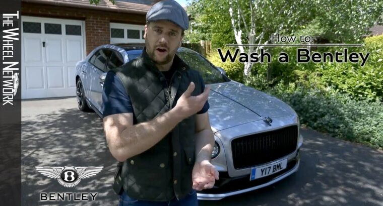 How to Wash a Bentley?