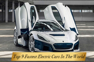 Top 9 Fastest Electric Cars In The World
